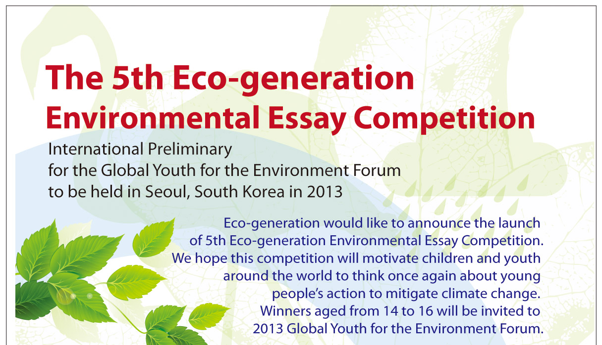 environmental essay contest environmental essay contest gxart a environmental essay contest gxart orgthe th eco generation environmental essay competition notice the th eco